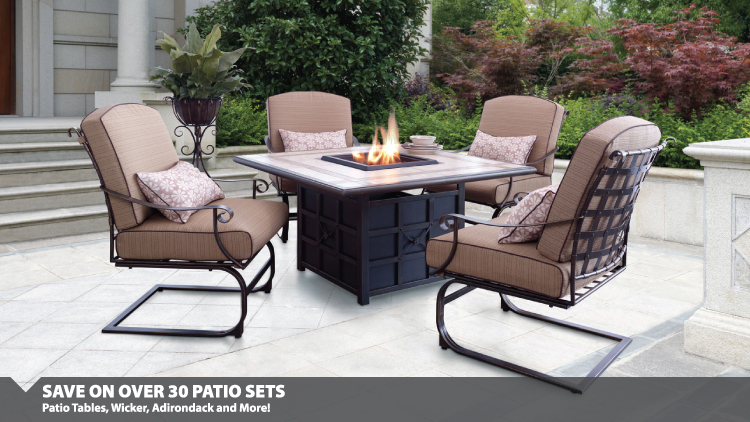 SAVE ON OVER 30 PATIO SETS