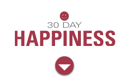 30 Day Happiness Guaranee