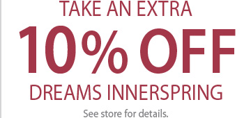 EXTRA 10% OFF DREAMS INNERPSRING